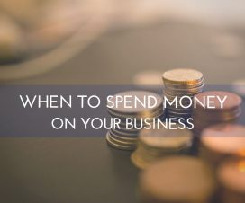 business tips, business advice, spending money on your business