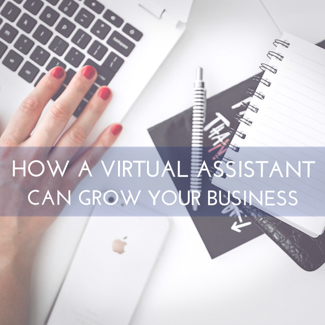 How To Grow Your Business Using a Virtual Assistant