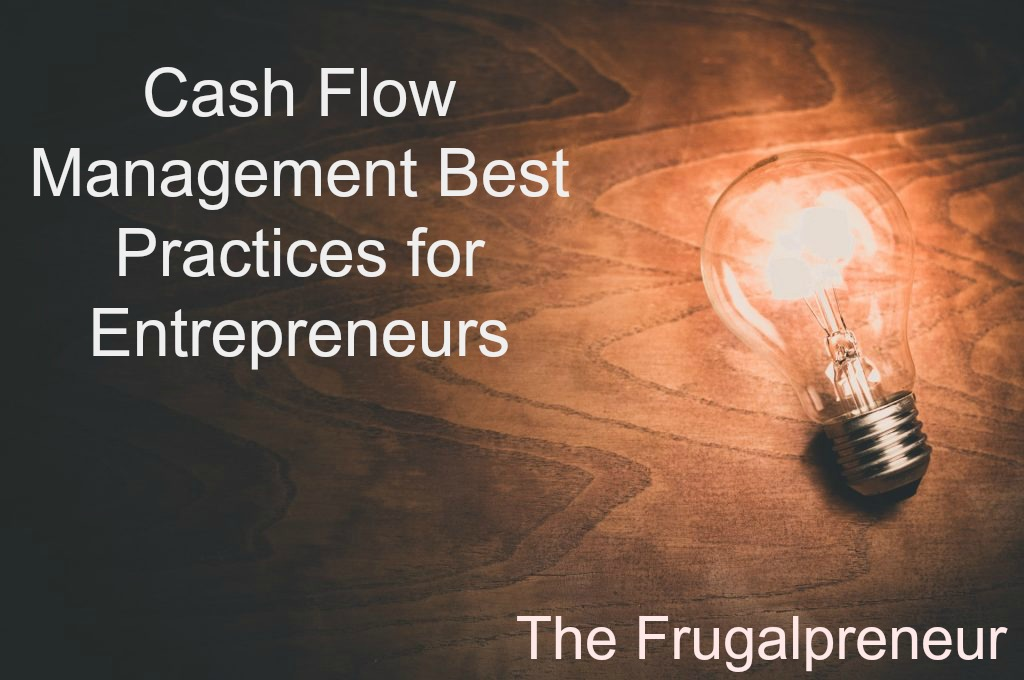 Cash Flow Management Best Practices for Entreprene