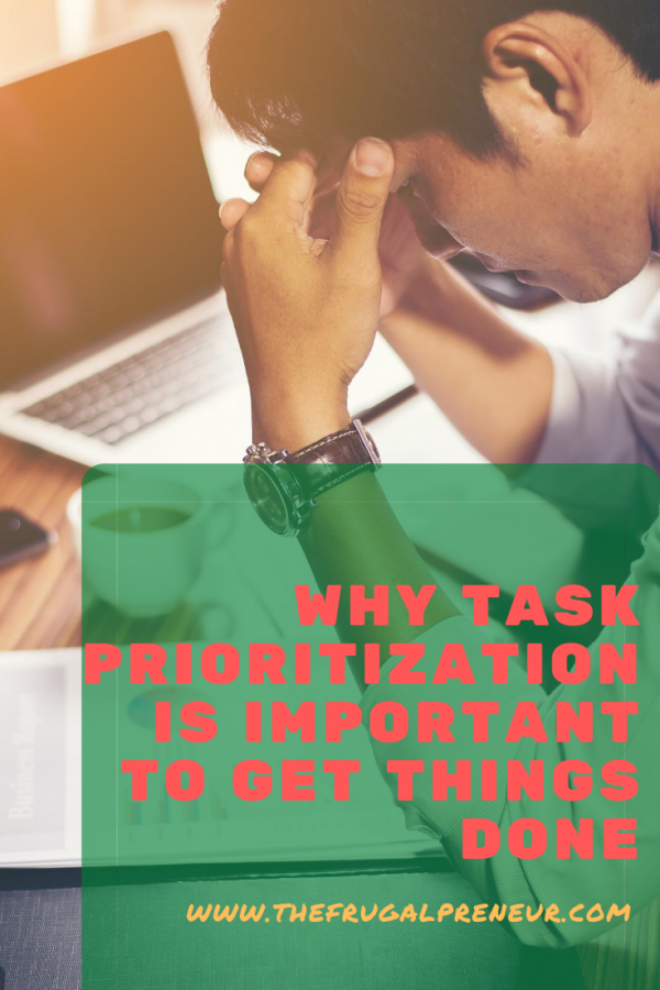 Why Task Prioritization Is Important To Get Things Done