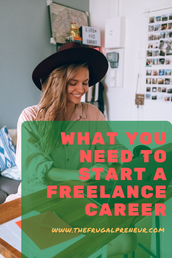 What You Need To Start A Freelance Career